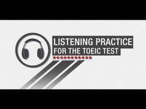 yt-755-Free-TOEIC-Listening-Practice-Full-Listening-Test