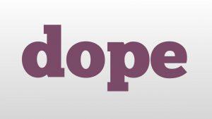 【スラング英語の教科書】dope(ドープ)の正しい意味と使い方